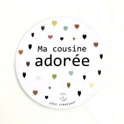 Magnet Ma cousine adorée -...